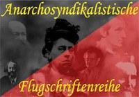 Anarchosyndikalistische Flugschriftenreihe