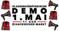 1. Mai mit der FAU - Demos, Vorträge, Kundgebungen