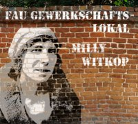 Eröffnung des FAU-Gewerkschaftslokal Milly Wittkop